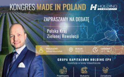 """KONGRES MADE IN POLAND – """"POLSKA KRAJ ZIELONEJ REWOLUCJI"""""""
